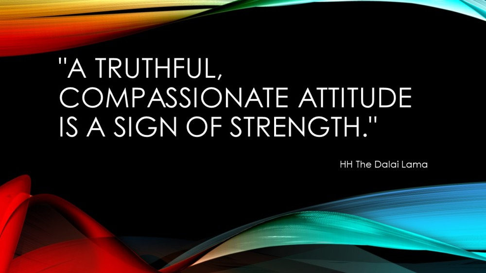 A truthful, compassionate attitude is a