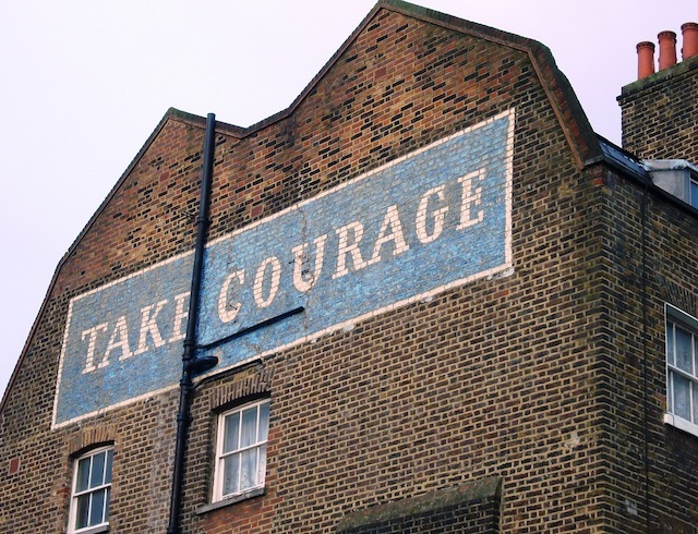 take courage
